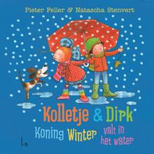 Pieter Feller Kolletje & Dirk - Koning Winter valt in het water