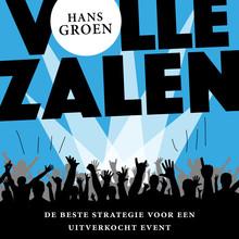 Hans Groen Volle Zalen - De beste strategie voor een uitverkocht event