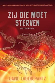 David Lagercrantz Zij die moet sterven - Millennium 6 - Lisbeth Salander maakt zich op voor de finale strijd met haar zus...
