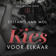 Stefanie van Mol Kies voor elkaar - Full Moon Serie 5