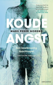 Mads Peder Nordbo Koude angst - Een koelbloedig machtsspel