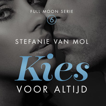 Stefanie van Mol Kies voor altijd - Full Moon Serie 6