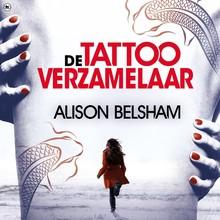 Alison Belsham De tattooverzamelaar - Volg het spoor van bloed en inkt