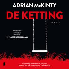 Adrian McKinty De ketting - Slachtoffer. Overlever. Ontvoerder. Crimineel. Je wordt het allemaal.
