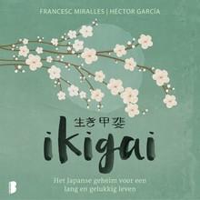 Francesc Miralles Ikigai - Het Japanse geheim voor een lang en gelukkig leven
