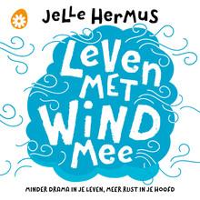 Jelle Hermus Leven met wind mee - Minder drama in je leven, meer rust in je hoofd