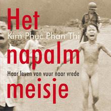 Kim Phuc Phan Thi Het napalmmeisje - Haar leven van vuur naar vrede