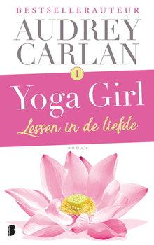 Audrey Carlan Lessen in de liefde - Yoga Girl 1