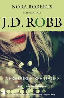 J.D. Robb Vermoorde reputaties - Deel 2 in de Eve Dallas-serie