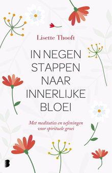 Lisette Thooft In negen stappen naar innerlijke bloei - Met meditaties en oefeningen voor spirituele groei