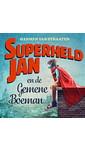 Meer info over Harmen van Straaten Superheld Jan en de gemene boeman bij Luisterrijk.nl