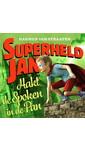 Meer info over Harmen van Straaten Superheld Jan hakt de spoken in de pan bij Luisterrijk.nl