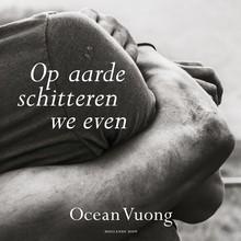 Ocean Vuong Op aarde schitteren we even