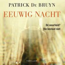 Patrick De Bruyn Eeuwige nacht - Dé waarheid? Die bestaat niet