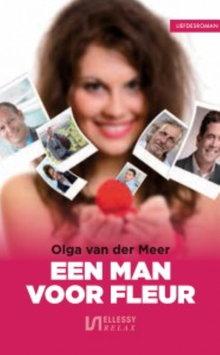 Olga van der Meer Een man voor Fleur - Liefdesroman