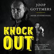 Joop Gottmers Knock-Out - Het verhaal van Joop Gottmers: Kickbokser & ex-drugscrimineel