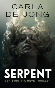 Carla de Jong Serpent - Een Birgitta Reve Thriller