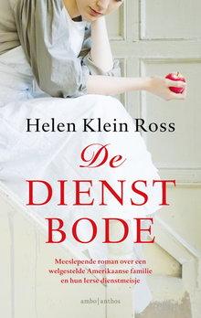 Helen Klein Ross De dienstbode - Meeslepende roman over een welgestelde Amerikaanse familie en hun Ierse dienstmeisje