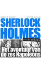 Arthur Conan Doyle Sherlock Holmes - Het avontuur van de zes Napoleons