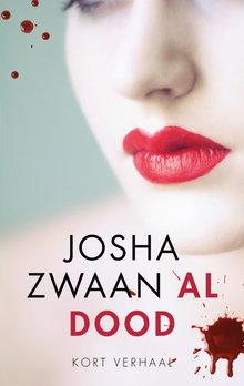 Josha Zwaan Al dood
