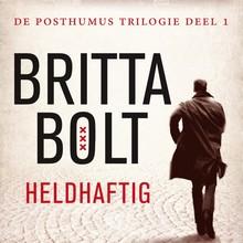 Britta Bolt Heldhaftig - De Posthumus-trilogie deel 1