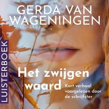 Gerda van Wageningen Het zwijgen waard - Kort verhaal, voorgelezen door de schrijfster