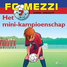 Daniel Zimakoff FC Mezzi 7 - Het mini-kampioenschap