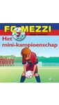 Meer info over Daniel Zimakoff FC Mezzi 7 - Het mini-kampioenschap bij Luisterrijk.nl