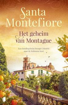 Santa   Montefiore Het geheim van Montague - Een familiegeheim brengt Celestria naar de Italiaanse kust