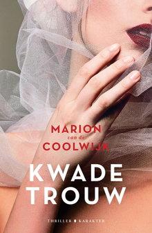 Marion van de Coolwijk Kwade trouw