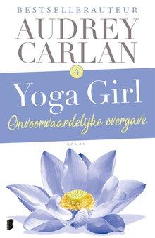 Audrey Carlan Onvoorwaardelijke overgave - Yoga Girl 4