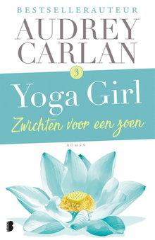 Audrey Carlan Zwichten voor een zoen - Yoga Girl 3