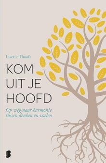 Lisette Thooft Kom uit je hoofd - Op weg naar harmonie tussen denken en voelen