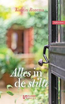 Kirstin Rozema Alles in de stilte - Liefdesroman