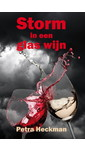 Petra Heckman Storm in een glas wijn