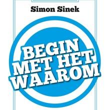 Simon Sinek Begin met het Waarom