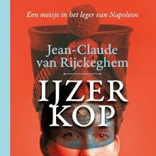 Jean-Claude van Rijckeghem IJzerkop - Een meisje in het leger van Napoleon