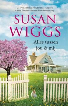 Susan Wiggs Alles tussen jou en mij