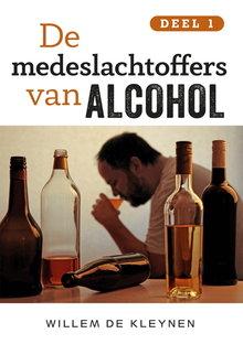 Willem de Kleynen De medeslachtoffers van alcohol - Deel 1