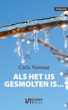 Carla Vermaat Als het ijs gesmolten is - Liefdesroman