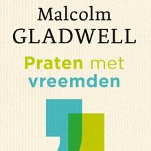 Malcolm Gladwell Praten met vreemden - Wat we moeten weten over de mensen die we niet kennen