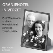 Peter de Ruiter Piet Wapperom, schijn en werkelijkheid rond een verzetsstrijder