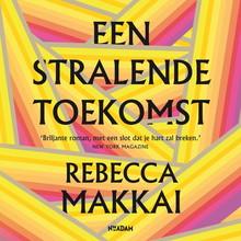 Rebecca Makkai Een stralende toekomst
