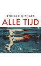 Meer info over Ronald Giphart Alle tijd bij Luisterrijk.nl