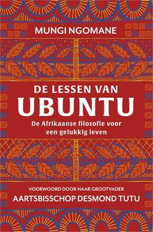 Mungi Ngomane De lessen van Ubuntu - De Afrikaanse filosofie voor een gelukkig leven
