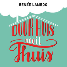 Renée Lamboo Duur huis, nooit thuis - Reken af met al die vaste lasten en kies voor vrijheid