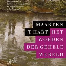 Maarten 't Hart Het woeden der gehele wereld