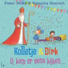 Pieter Feller Kolletje & Dirk - O, kom er eens kijken...