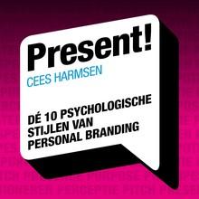 Cees Harmsen Present! - De 10 psychologische stijlen van personal branding