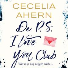 Cecelia Ahern De P.S. I Love You Club - Wat ik je nog zeggen wilde...